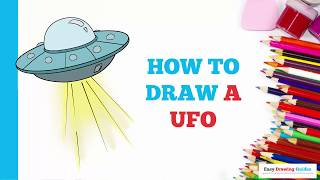 How to Draw a UFO in a Few Easy Steps: Drawing Tutorial for Kids and Beginners