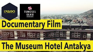 The Museum Hotel Antakya - Documentary Film | with ENG Subtitles