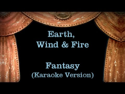 Earth, Wind & Fire - Fantasy Lyrics (Karaoke Version)