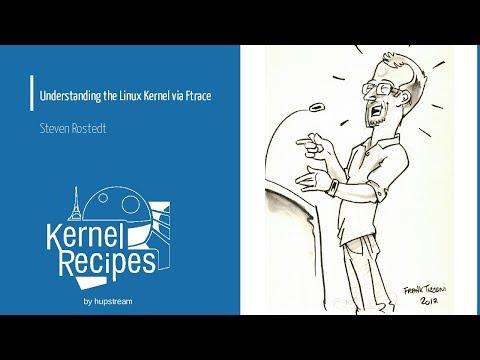 Kernel Recipes 2017 - Understanding the Linux Kernel via Ftrace - Steven Rostedt
