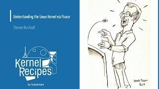 Kernel Recipes 2017 - Understanding the Linux Kernel via Ftr...