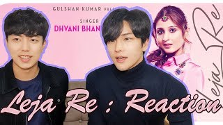 Leja Re Reaction by Korean Dost | Dhvani Bhanushali