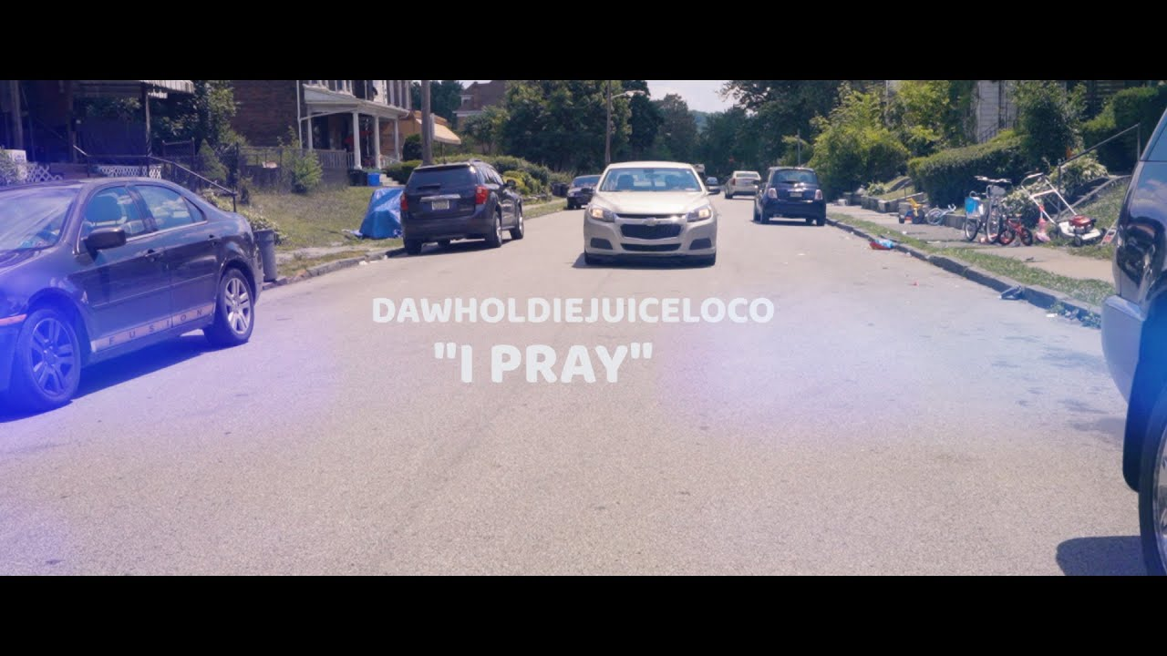 DaWholdieJuiceLoCo - I Pray - YouTube