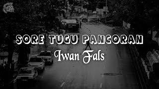 Iwan Fals - Sore Tugu Pancoran │ LIRIK & Best Cover