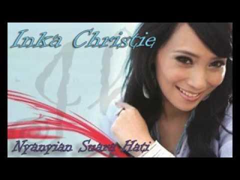 Inka Christie ~ Nyanyian Suara Hati