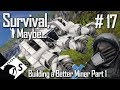 Survival, Maybe... #17 Better Atmospheric Miner Build Part 1 (A Space Engineers Survival Series)