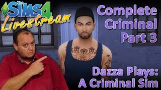 DazzaJay Games: The Sims 4: Complete Criminal Part 3.