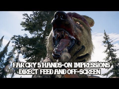 [Far Cry 5] Hands-On Impressions (Off-screen and Direct Feed)