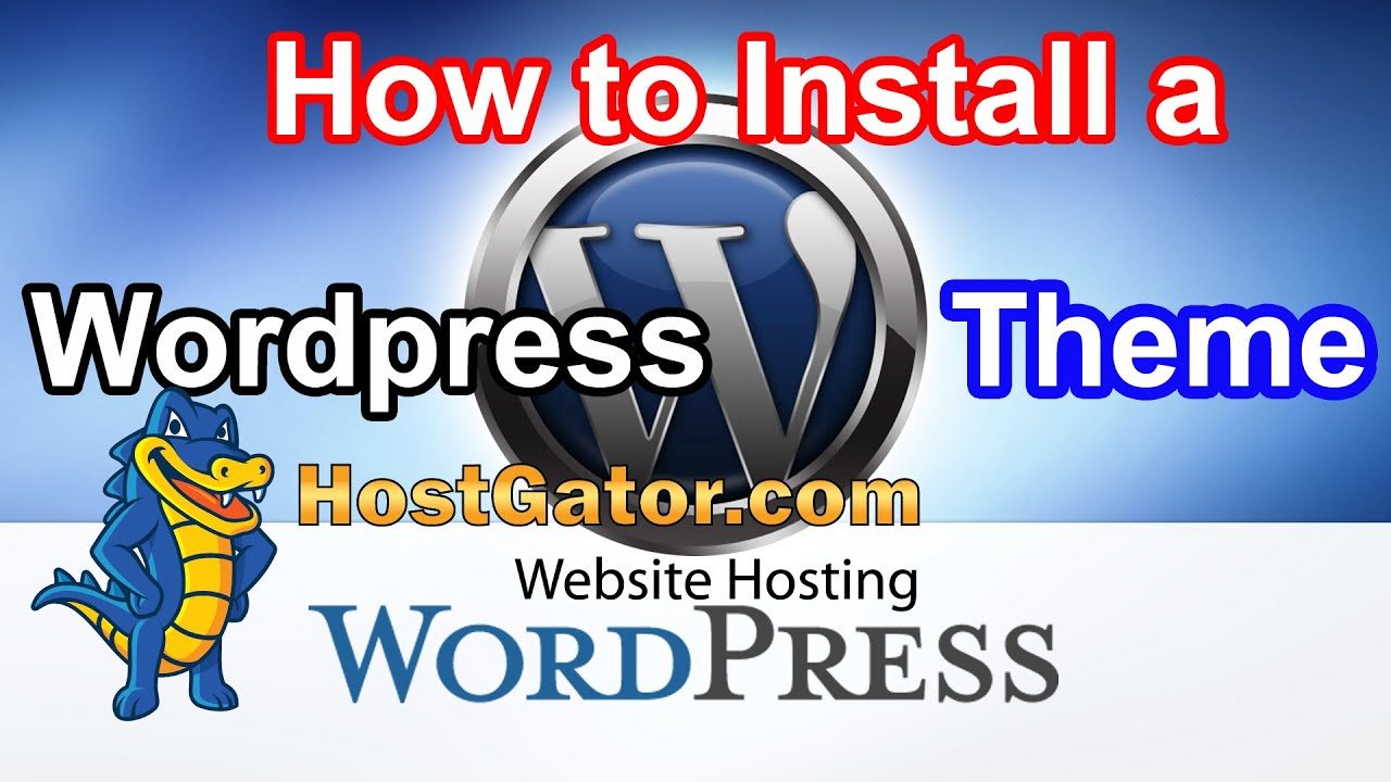 How to install wordpress theme in hostgator cpanel for How to install wordpress template in cpanel