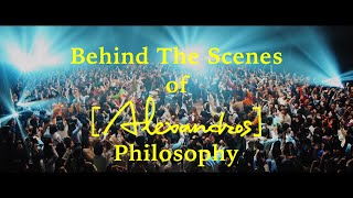 [Alexandros] - Philosophy (Behind The Scenes)