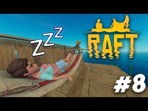 IT'S HAMMOCK TIME! | RAFT Gameplay Ep.8