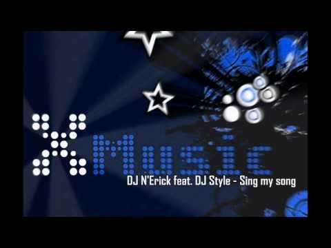 DJ N'Erick feat. DJ Style - Sing my song