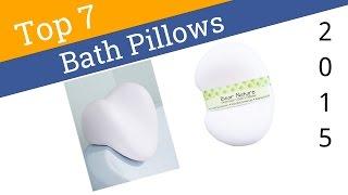 7 Best Bath Pillows 2015