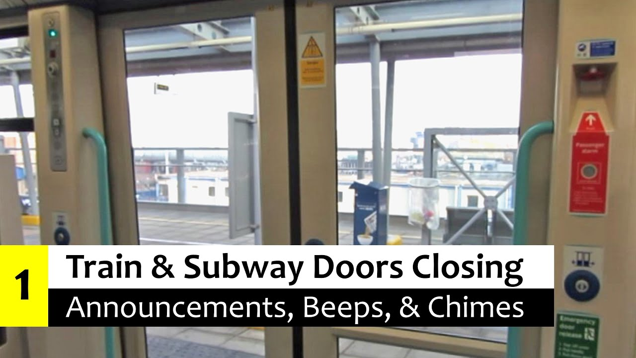 & Train \u0026 Subway Door Closing Annoucements Beeps \u0026 Chimes - YouTube