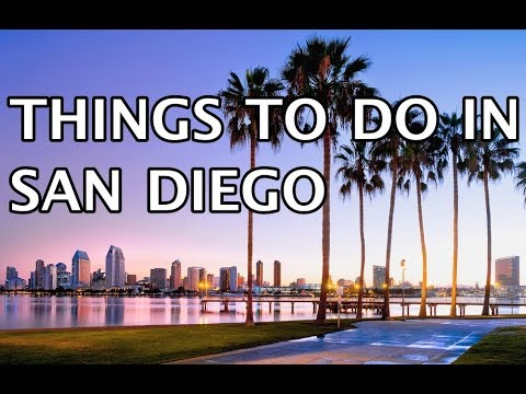 Things To Do In San Diego, California 2019 4k