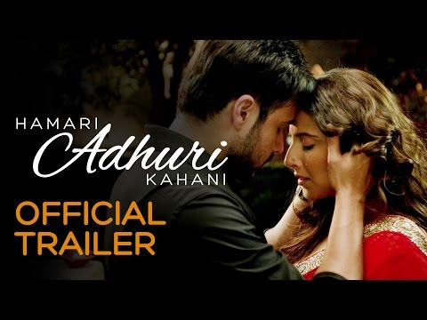 Hamari Adhuri Kahani   Official Trailer   Vidya Balan   Emraan Hashmi   Rajkumar Rao