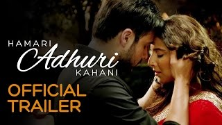 Subscribe to FoxStarHindi YouTube channel Here : http://goo.gl/tq91n6 Hamari Adhuri Kahani is a romantic drama, directed by Mohit Suri. Starring Emraan ...
