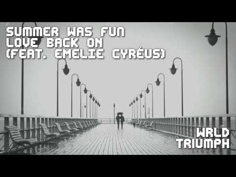 Summer Was Fun - Love Back On (feat. Emelie Cyréus) VS WRLD - Triumph ~ [Duality Mashup]