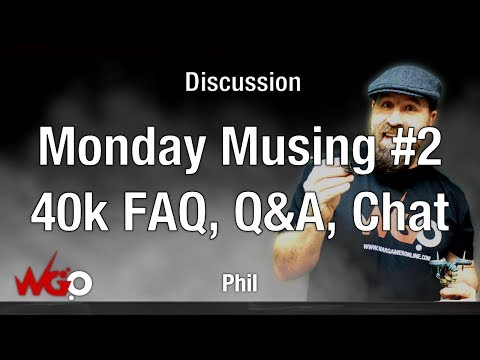 Monday Musings #2 With WGO Phil