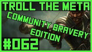 Troll the Meta - #062 Wir brauchen noch mehr Bravery! | League of Legends