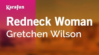 Karaoke Redneck Woman - Gretchen Wilson *