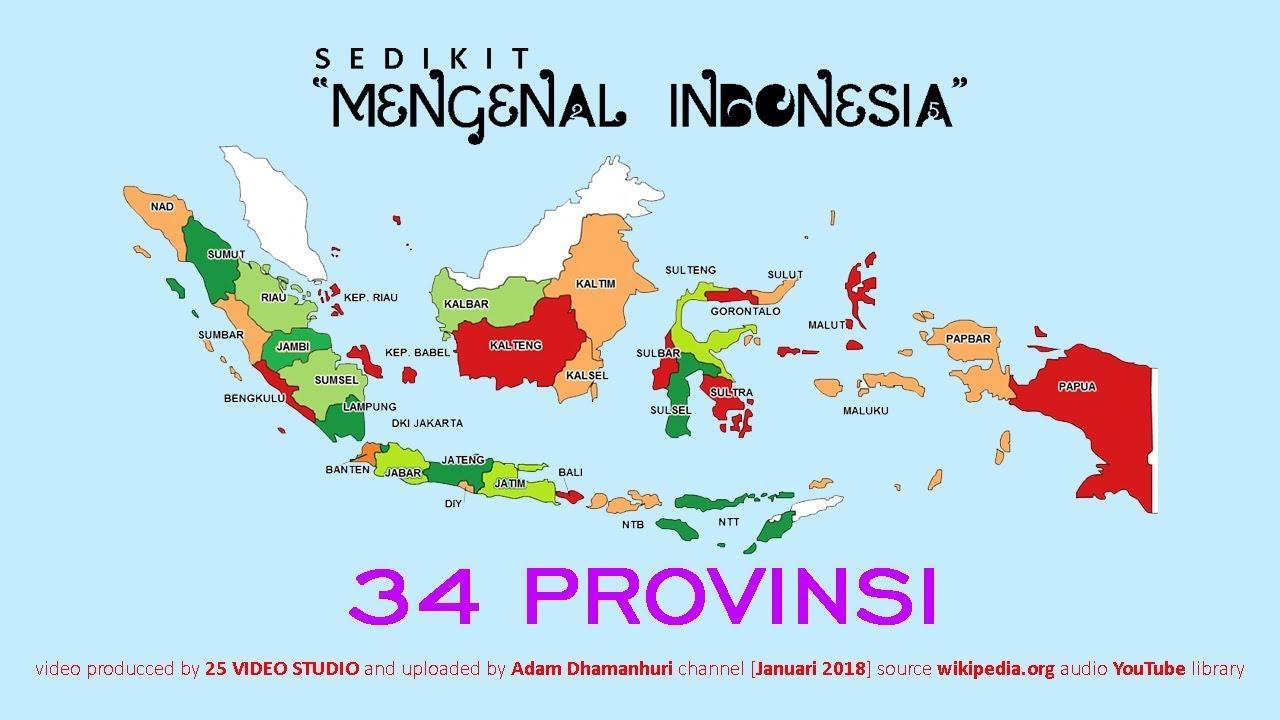 Sedikit Mengenal Indonesia 34 Provinsi Youtube