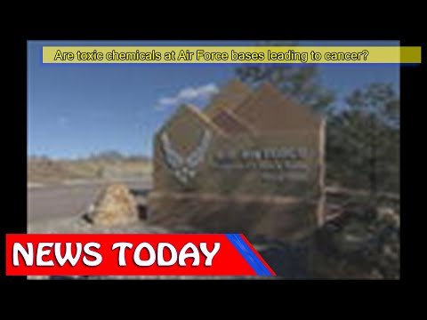 US News - Are toxic chemicals at Air Force bases leading to cancer?
