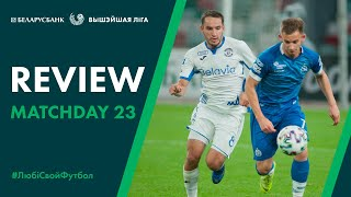 Review of «Belarus Premier League» Matchday 23