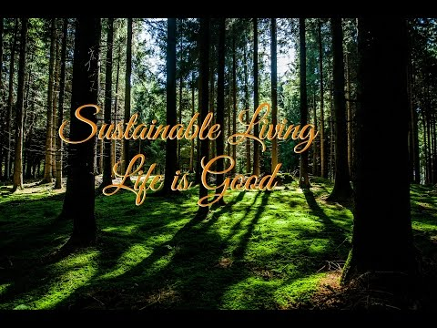 Life is Good  sustainable living(HD)