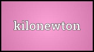 Kilonewton Meaning