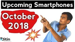 Top 8 Upcoming Smartphones October 2018 (Hindi)