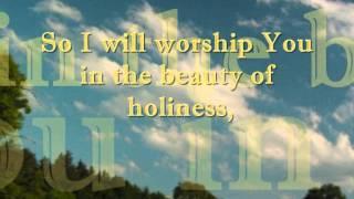 I Will Worship You With I Exalt Thee  With Lyrics By; Lyn Alejandrino Hopkins