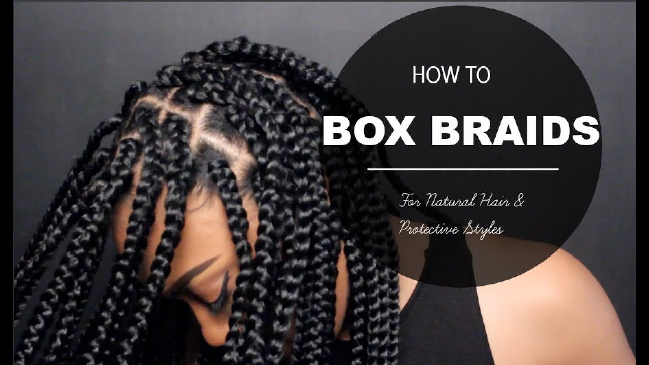 How To Box Braids Protective Style Youtube