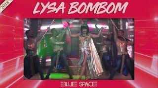 Blue Space Oficial - Lysa Bombom e Ballet  - 02.09.18