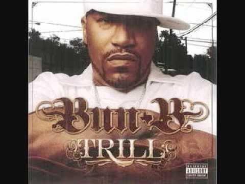 BUN B  pushin'  TRILL