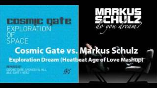 Cosmic Gate vs. Markus Schulz - Exploration Dream (Heatbeat Age of Love Mashup)