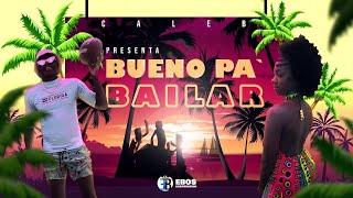 Caleb - Bueno pa' Bailar (Lyric Video)
