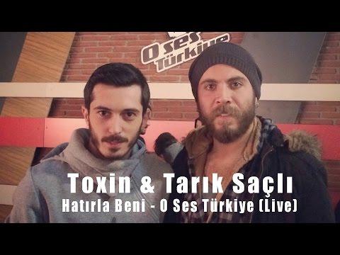 Toxin & Tarık Saçlı - Hatırla Beni - O Ses Türkiye (Live)