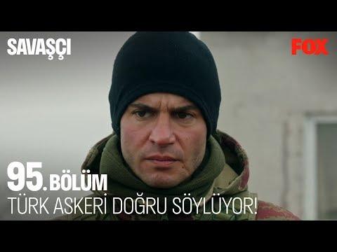 Türk askeri doğru söylüyor! Savaşçı 95. Bölüm