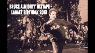 BBOY BRUCE ALMIGHTY 2015: mixtape BBOY LAGAET BIRTHDAY 2013
