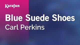 Karaoke Blue Suede Shoes - Carl Perkins *