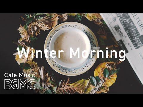 Winter Morning Music - Relaxing Jazz & Bossa Nova Cafe Music