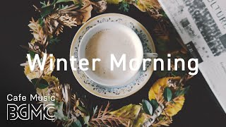 Winter Morning Music - Relaxing Jazz & Bossa Nova Cafe Music