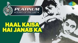 Platinum song of the day Haal Kaisa Hai Janab Ka हाल कैसा है जनाब का 12th May RJ Ruchi