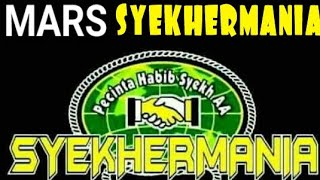 MARS SYEKHERMANIA | Pecinta Habib Syekh AA