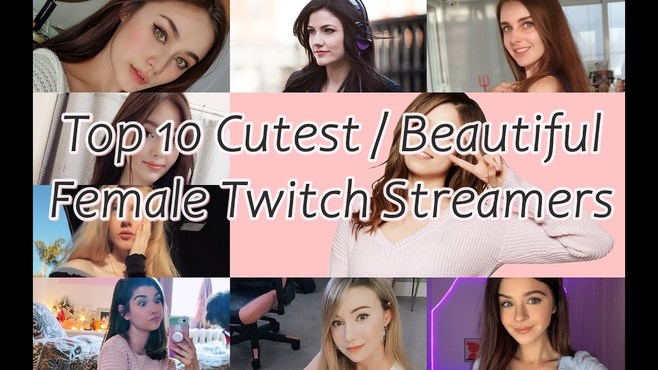 Top 10 Cutest  Beautiful Female Twitch Streamers