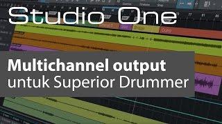 Studio One 3 - Membuat Multichannel Output untuk Superior Drummer