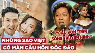 Những màn CẦU HÔN ĐỘC ĐÁO của Sao Việt xem là muốn CƯỚI NGAY LẬP TỨC