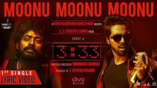 Moonu Moonu Moonu Lyric Video   G. V. Prakash kumar   Harshavardhan Rameshwar