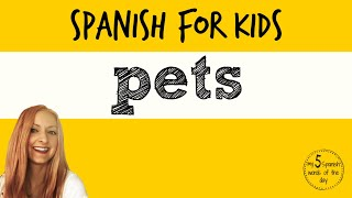 How to say Pets in Spanish | Spanish Lessons for Kids